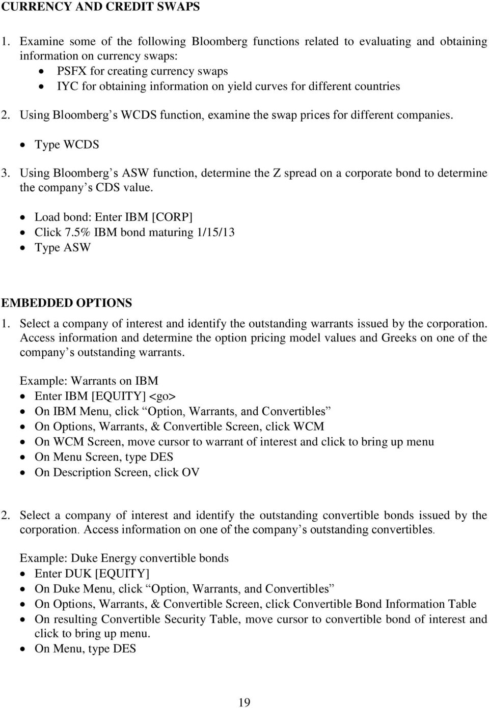 BLOOMBERG DERIVATIVE EXERCISES  1  Select a stock of