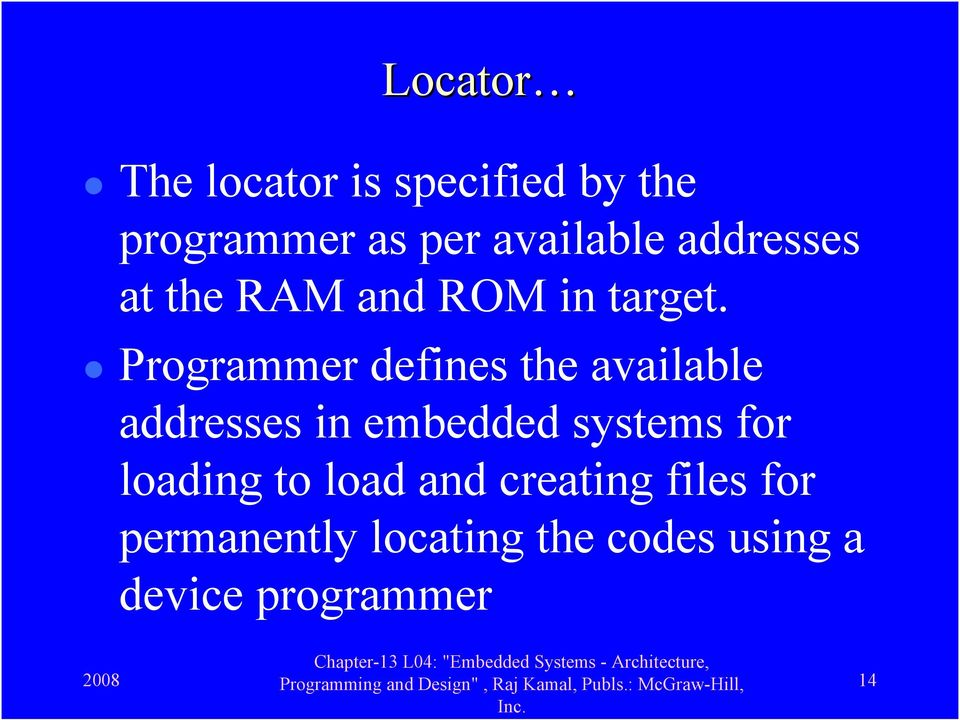 Programmer defines the available addresses in embedded systems for
