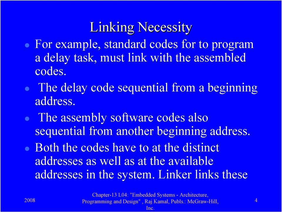 The assembly software codes also sequential from another beginning address.