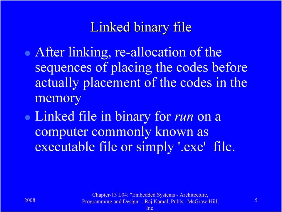 the codes in the memory Linked file in binary for run on a