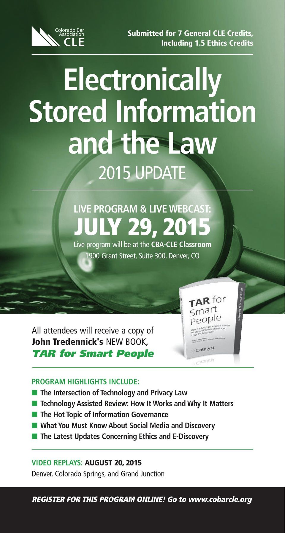 Suite 300, All attendees will receive a copy of John Tredennick's NEW BOOK, TAR for Smart People PROGRAM HIGHLIGHTS INCLUDE: The Intersection of Technology and Privacy Law Technology