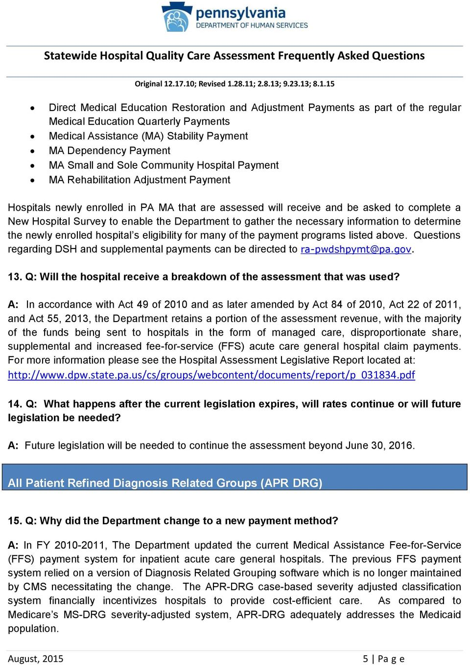 Department to gather the necessary information to determine the newly enrolled hospital s eligibility for many of the payment programs listed above.