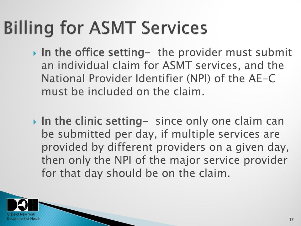 In the clinic setting- since only one claim can be submitted per day, if multiple services are