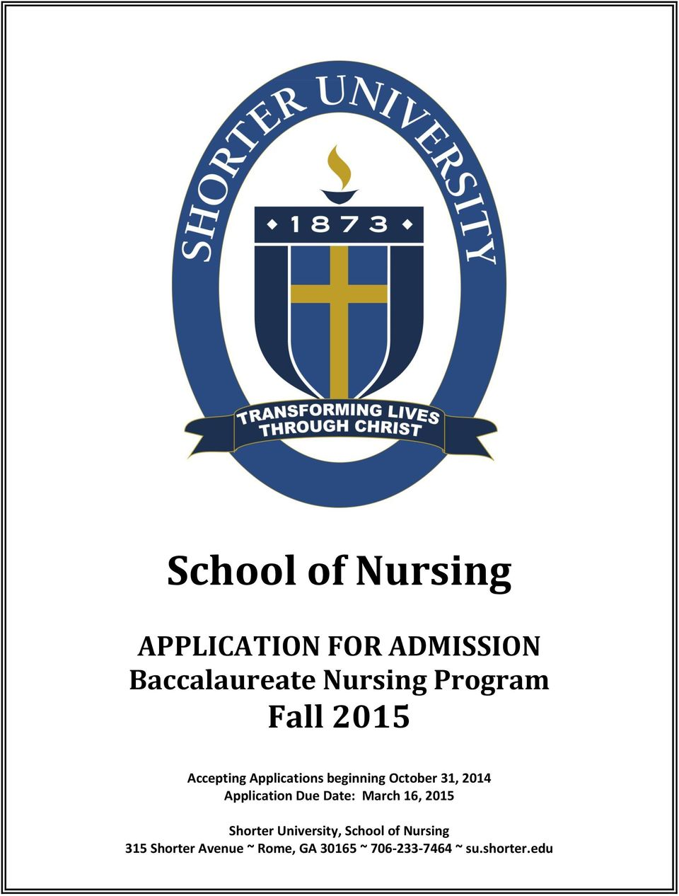 Application Due Date: March 16, 2015 Shorter University, School of