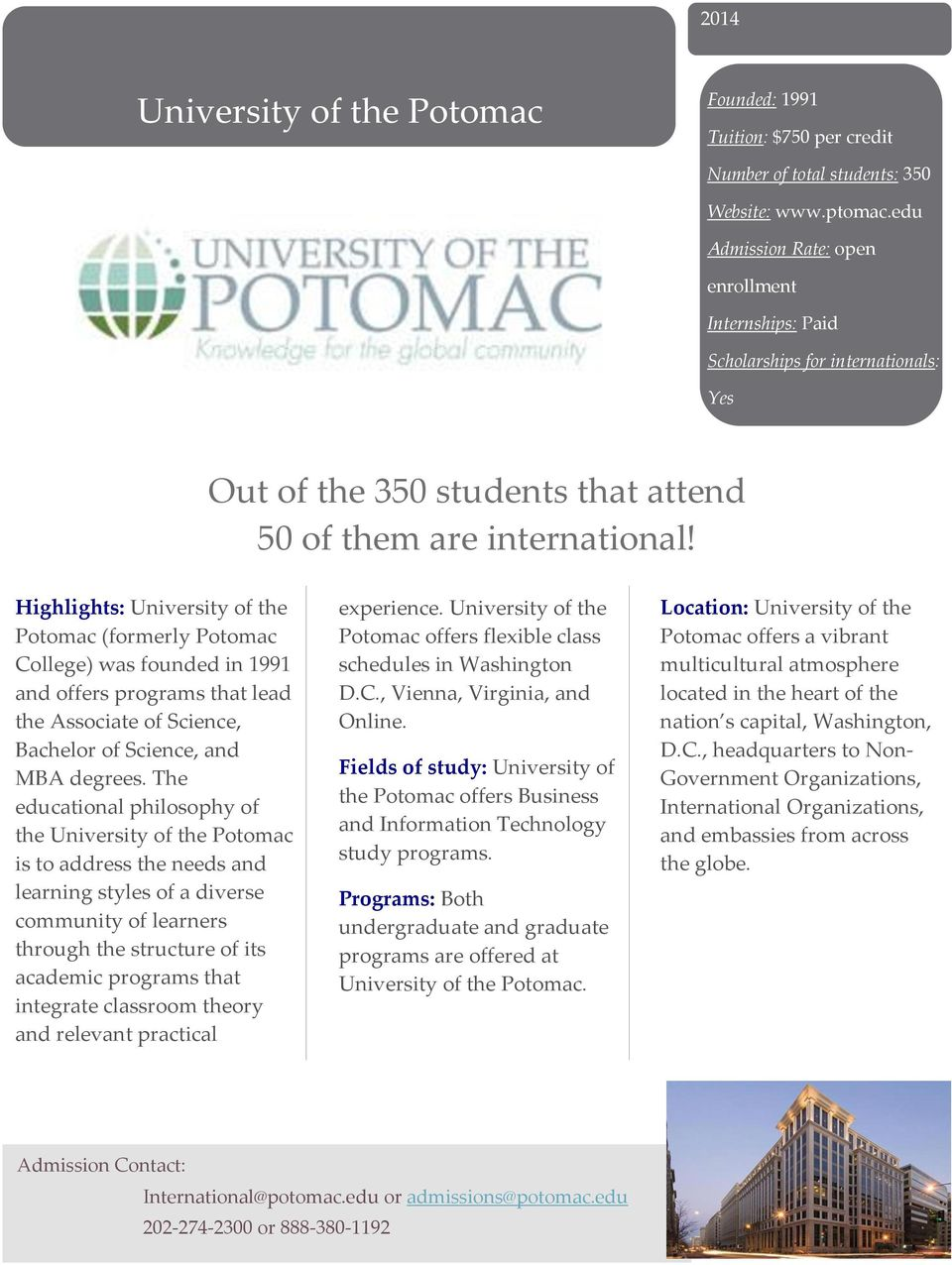 The educational philosophy of the University of the Potomac is to address the needs and learning styles of a diverse community of learners through the structure of its academic programs that