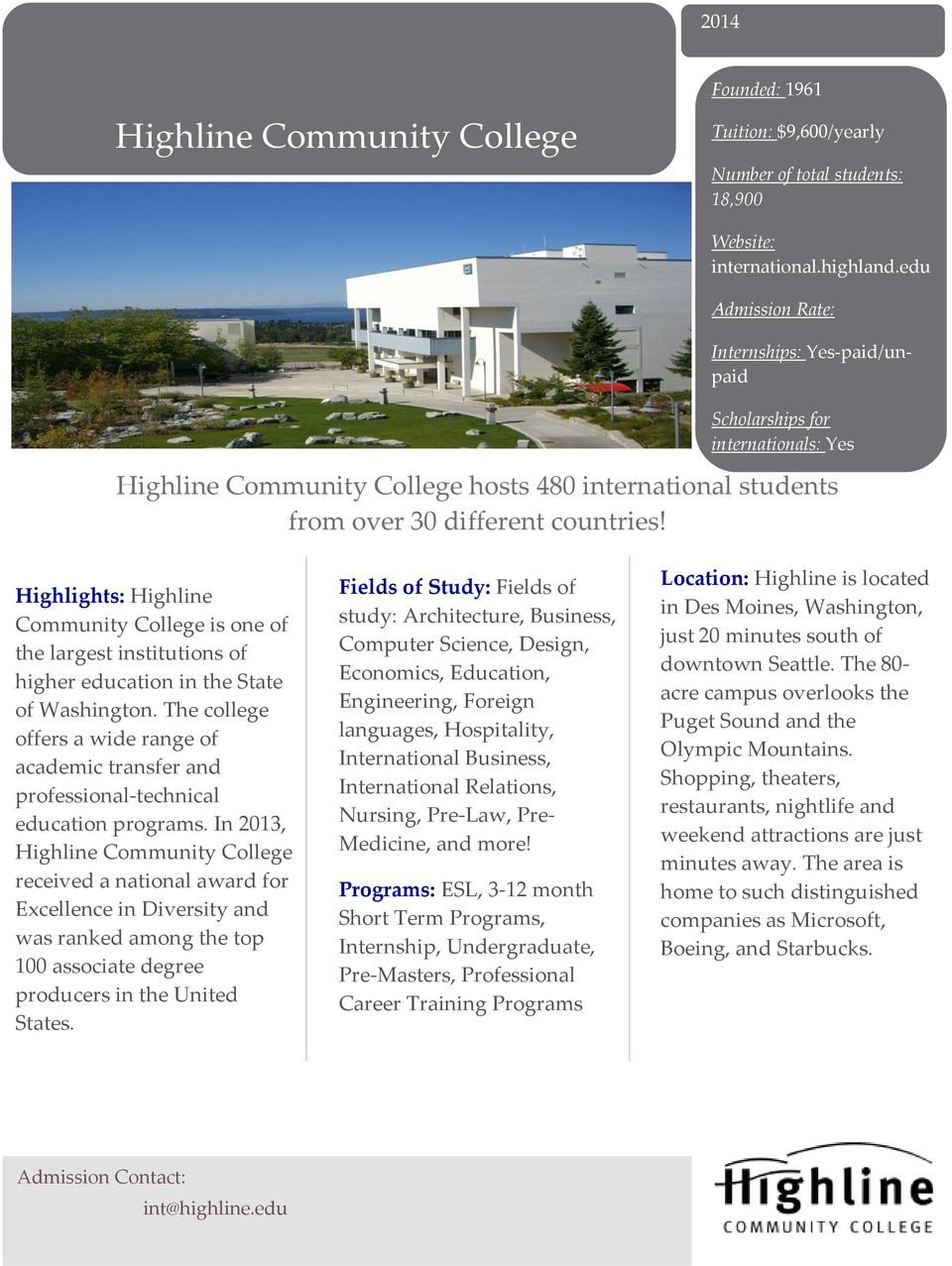 Highlights: Highline Community College is one of the largest institutions of higher education in the State of Washington.