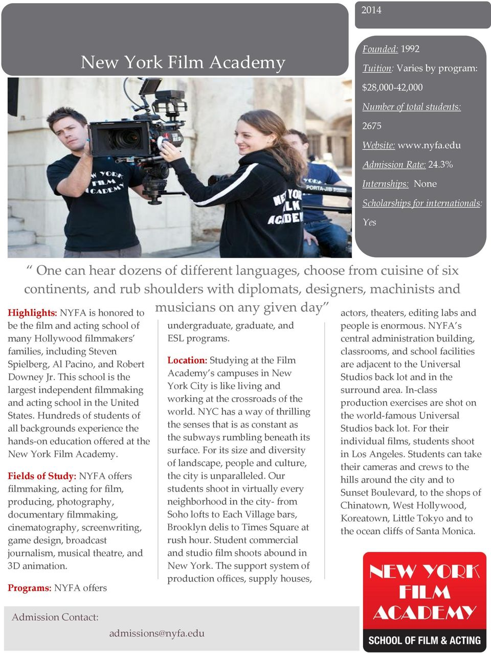 Highlights: NYFA is honored to be the film and acting school of many Hollywood filmmakers families, including Steven Spielberg, Al Pacino, and Robert Downey Jr.