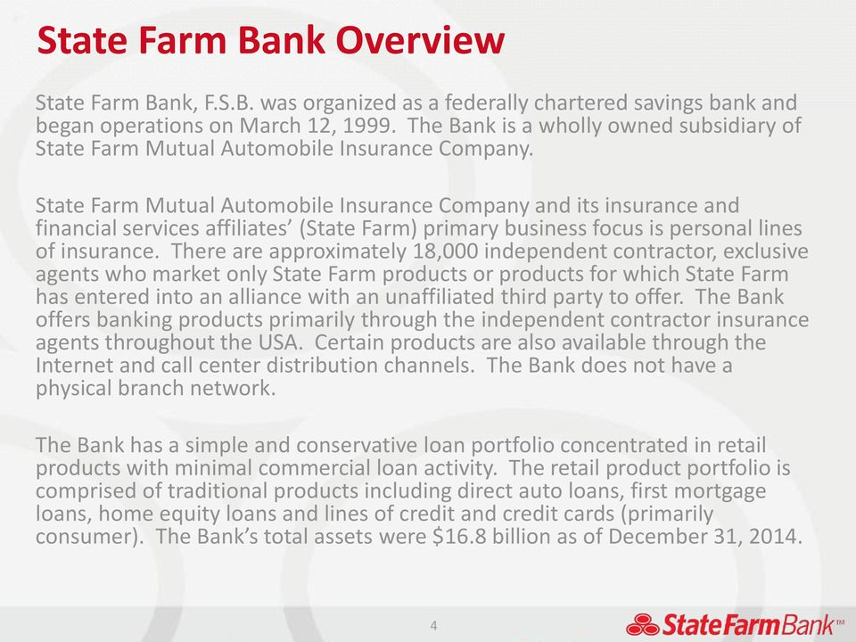 State Farm Mutual Automobile Insurance Company and its insurance and financial services affiliates (State Farm) primary business focus is personal lines of insurance.
