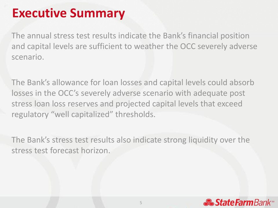 The Bank s allowance for loan losses and capital levels could absorb losses in the OCC s severely adverse scenario with