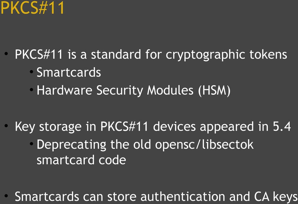 PKCS#11 devices appeared in 5.