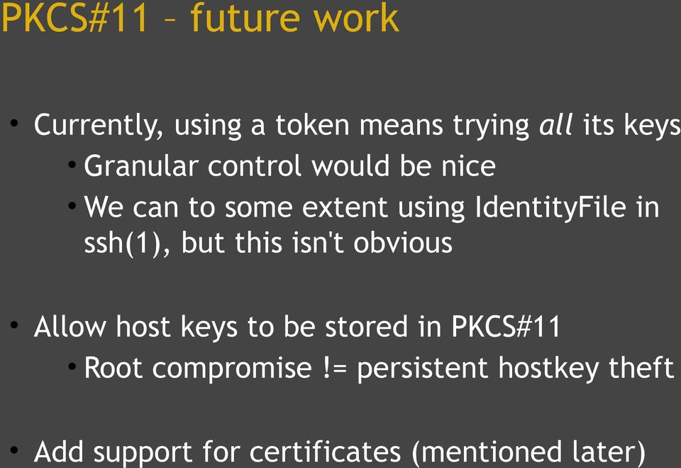 ssh(1), but this isn't obvious Allow host keys to be stored in PKCS#11 Root