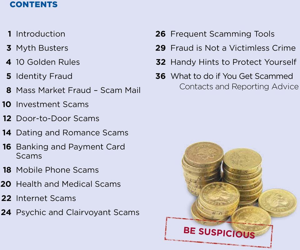 Health and Medical Scams 22 Internet Scams 24 Psychic and Clairvoyant Scams 26 Frequent Scamming Tools 29 Fraud is Not a
