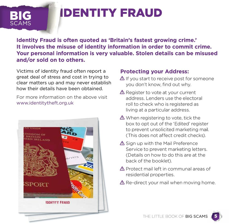 Victims of identity fraud often report a great deal of stress and cost in trying to clear matters up and may never establish how their details have been obtained.