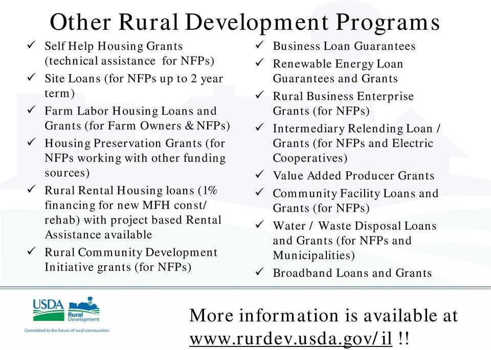 NFPs working with other funding Cooperatives) sources) Value Added Producer Grants Rural Rental Housing loans (1% Community Facility Loans and financing for new MFH const/ Grants (for NFPs) rehab)