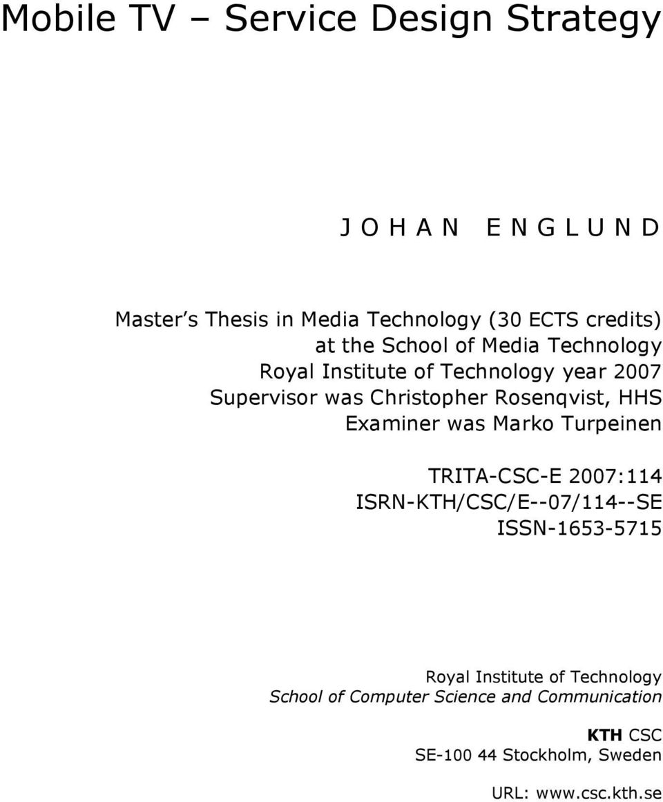 HHS Examiner was Marko Turpeinen TRITA-CSC-E 2007:114 ISRN-KTH/CSC/E--07/114--SE ISSN-1653-5715 Royal Institute