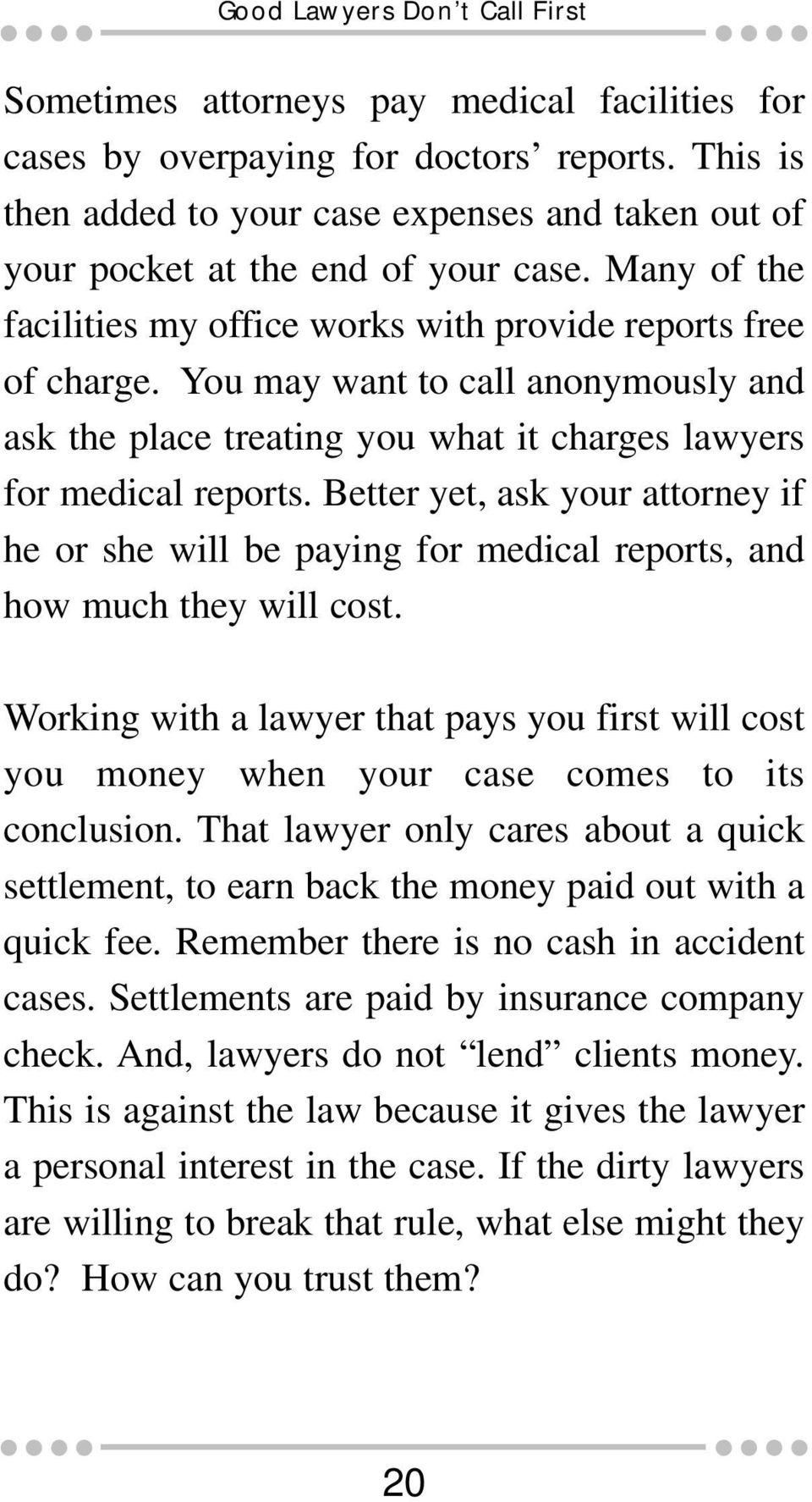 You may want to call anonymously and ask the place treating you what it charges lawyers for medical reports.