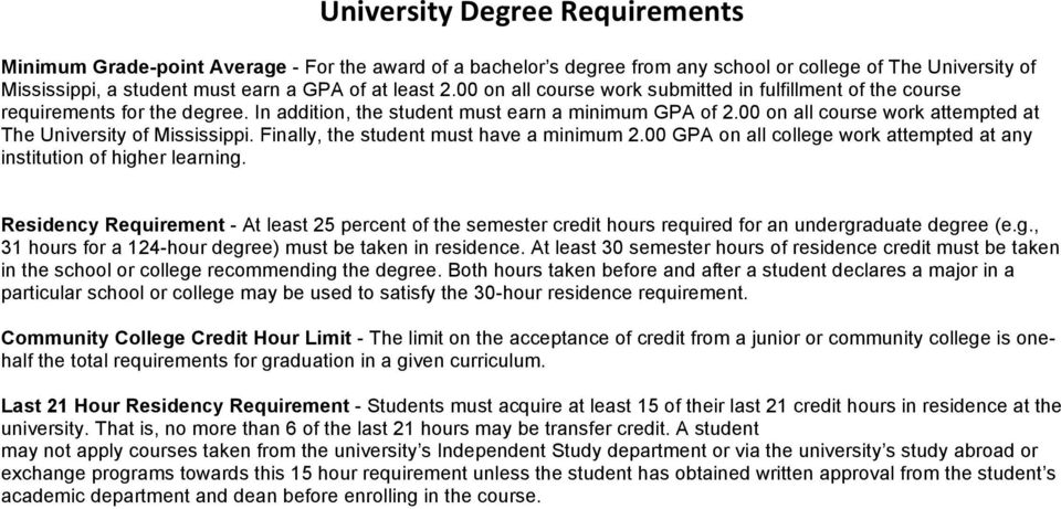 00 on all course work attempted at The University of Mississippi. Finally, the student must have a minimum 2.00 GPA on all college work attempted at any institution of higher learning.