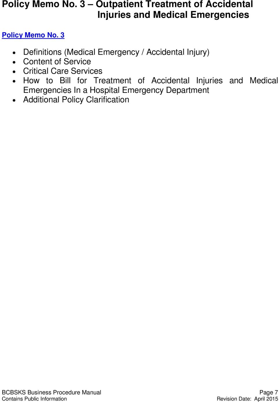 Emergency / Accidental Injury) Content of Service Critical Care Services  How to Bill for