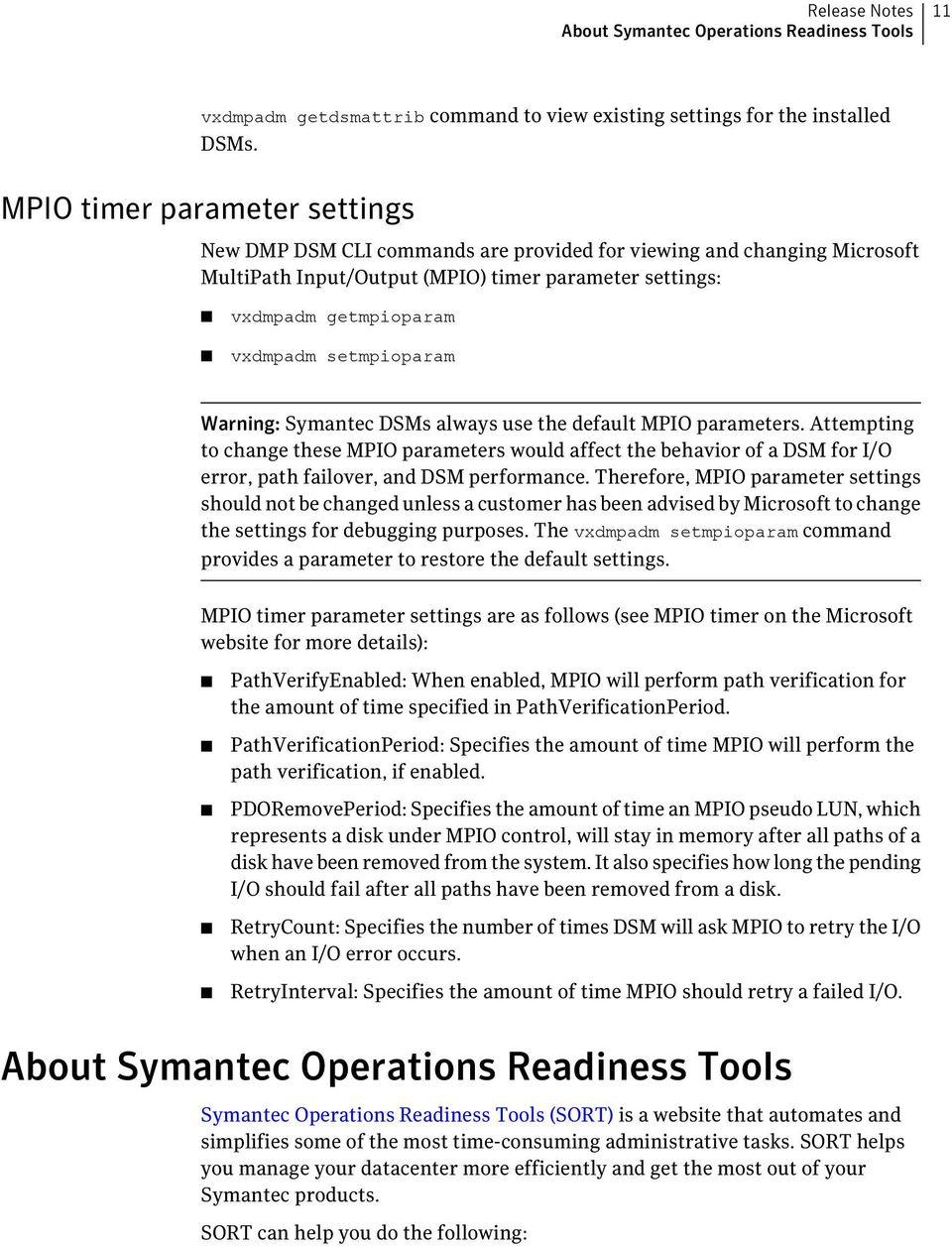 setmpioparam Warning: Symantec DSMs always use the default MPIO parameters.