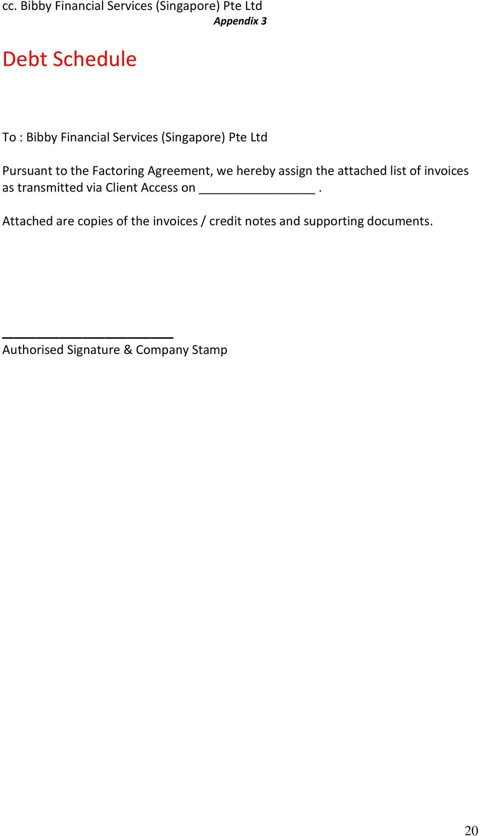assign the attached list of invoices as transmitted via Client Access on.