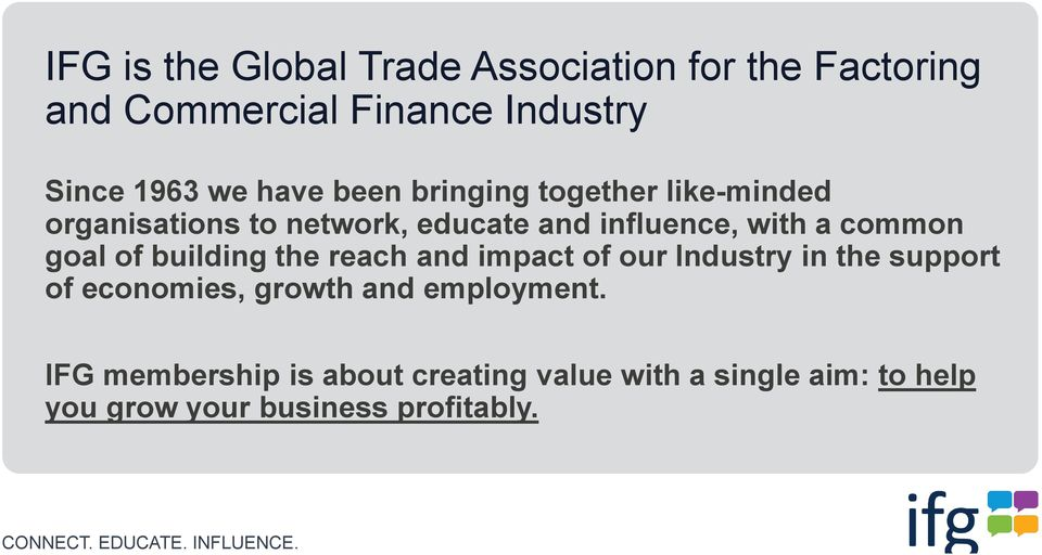 goal of building the reach and impact of our Industry in the support of economies, growth and