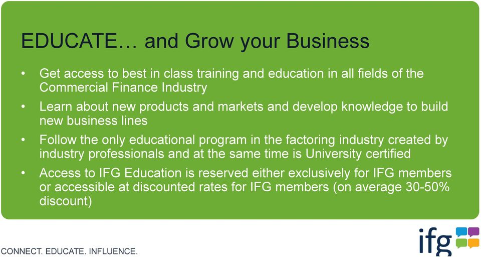 program in the factoring industry created by industry professionals and at the same time is University certified Access to IFG