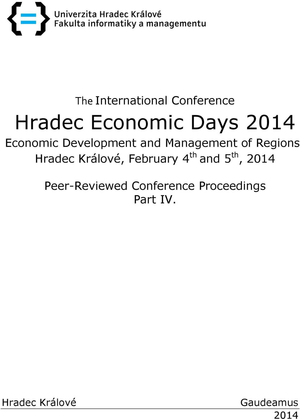 Králové, February 4 th and 5 th, 2014 Peer-Reviewed