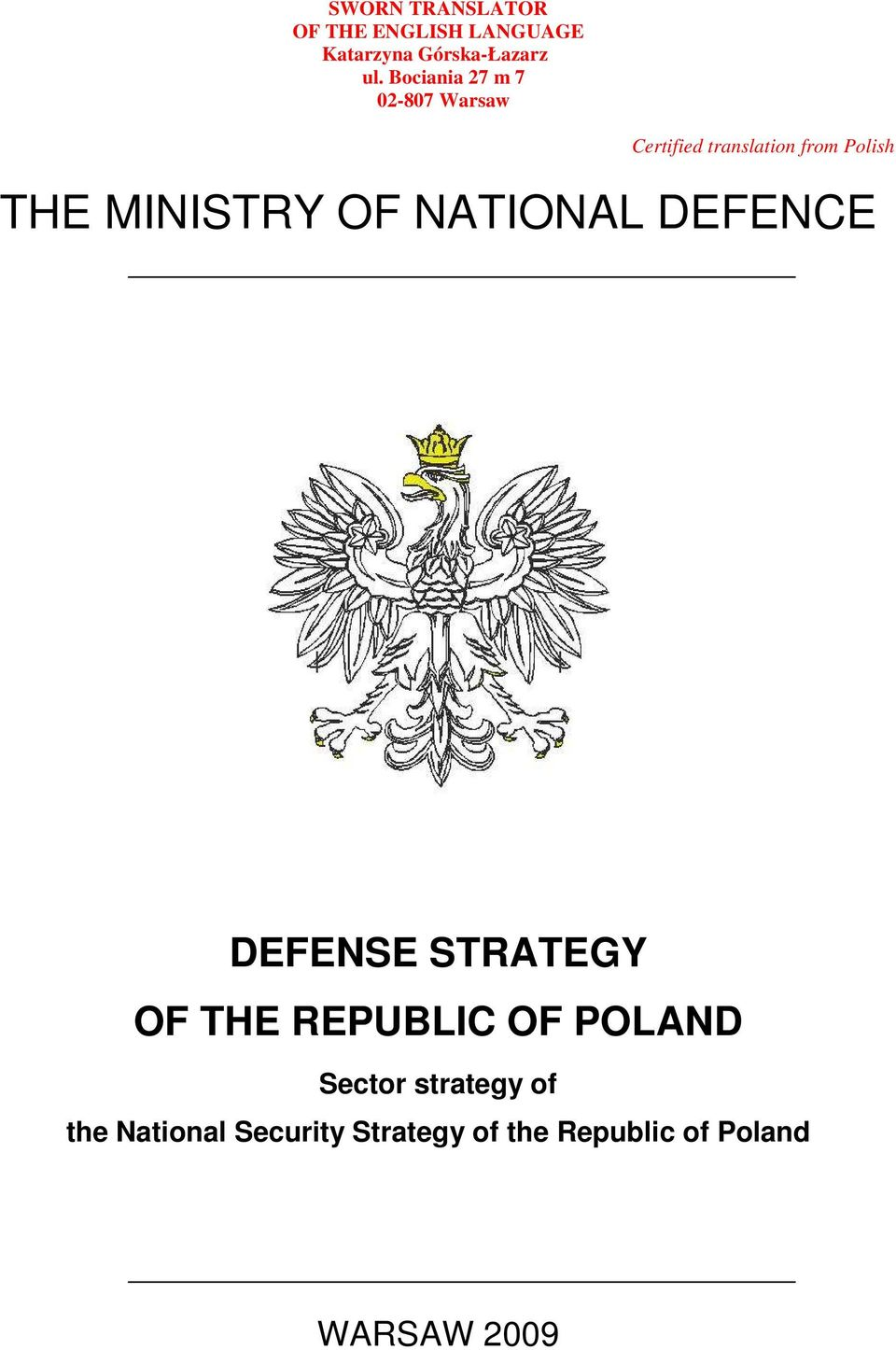 MINISTRY OF NATIONAL DEFENCE DEFENSE STRATEGY OF THE REPUBLIC OF POLAND