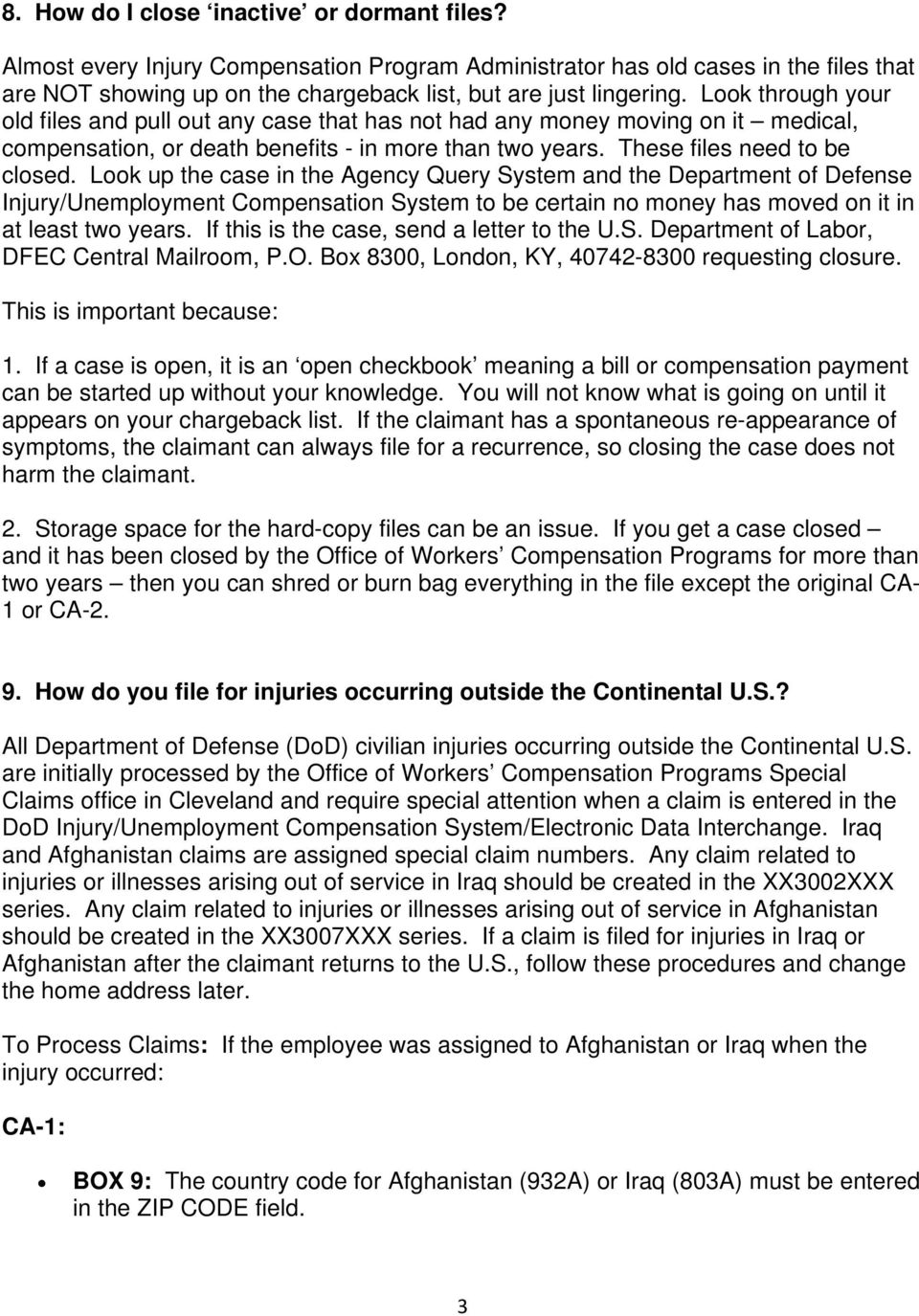 Look up the case in the Agency Query System and the Department of Defense Injury/Unemployment Compensation System to be certain no money has moved on it in at least two years.