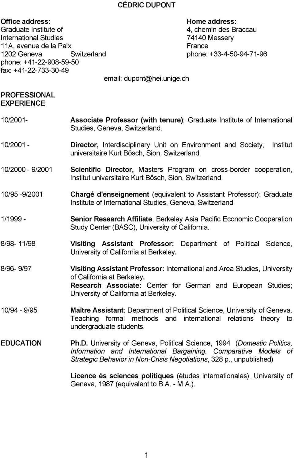 ch PROFESSIONAL EXPERIENCE 10/2001- Associate Professor (with tenure): Graduate Institute of International Studies, Geneva, Switzerland.
