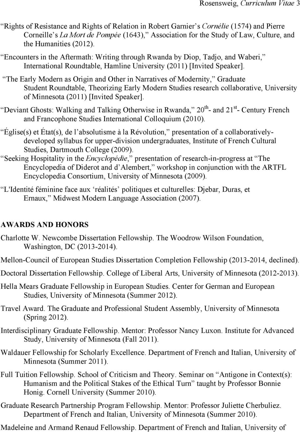 The Early Modern as Origin and Other in Narratives of Modernity, Graduate Student Roundtable, Theorizing Early Modern Studies research collaborative, University of Minnesota (2011) [Invited Speaker].