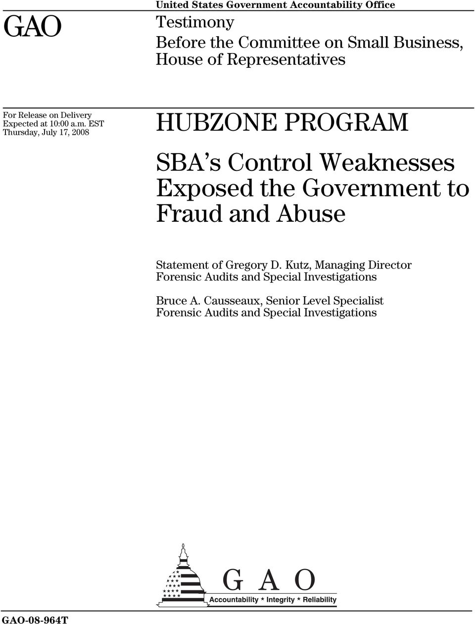 EST Thursday, July 17, 2008 HUBZONE PROGRAM SBA s Control Weaknesses Exposed the Government to Fraud and Abuse