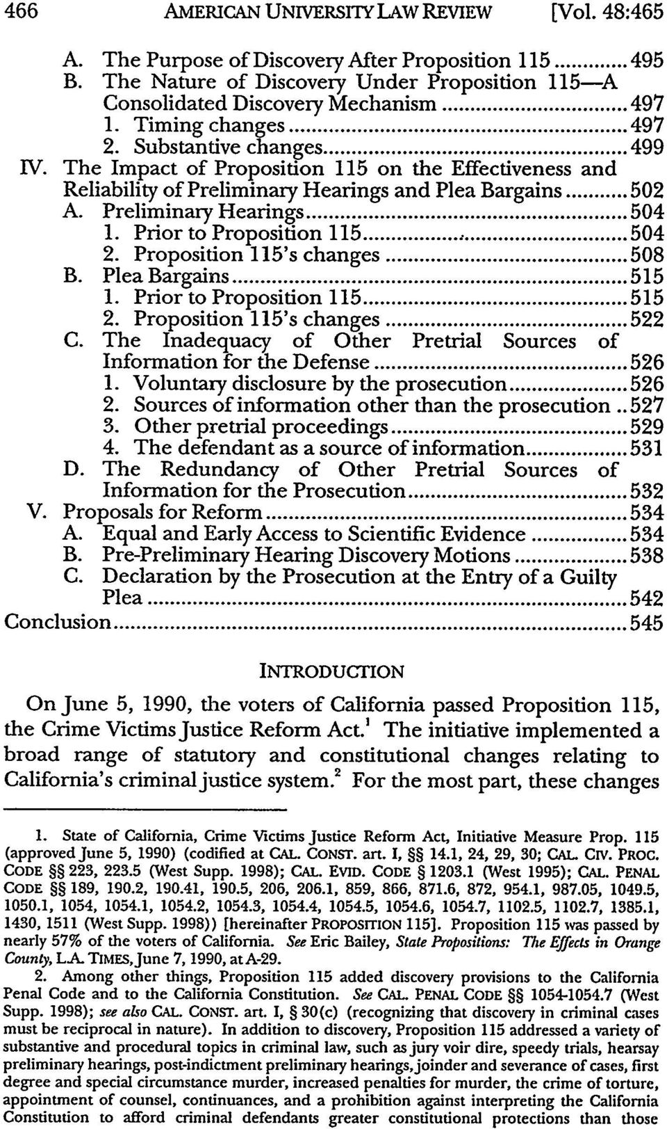 Prior to Proposition 115... 504 B. 2. Proposition 115's changes... 508 Plea Bargains... 515 1. Prior to Proposition 115... 515 C. 2. Proposition 115's changes... 522 The Inadequacy of Other Pretrial Sources of Information for the Defense.