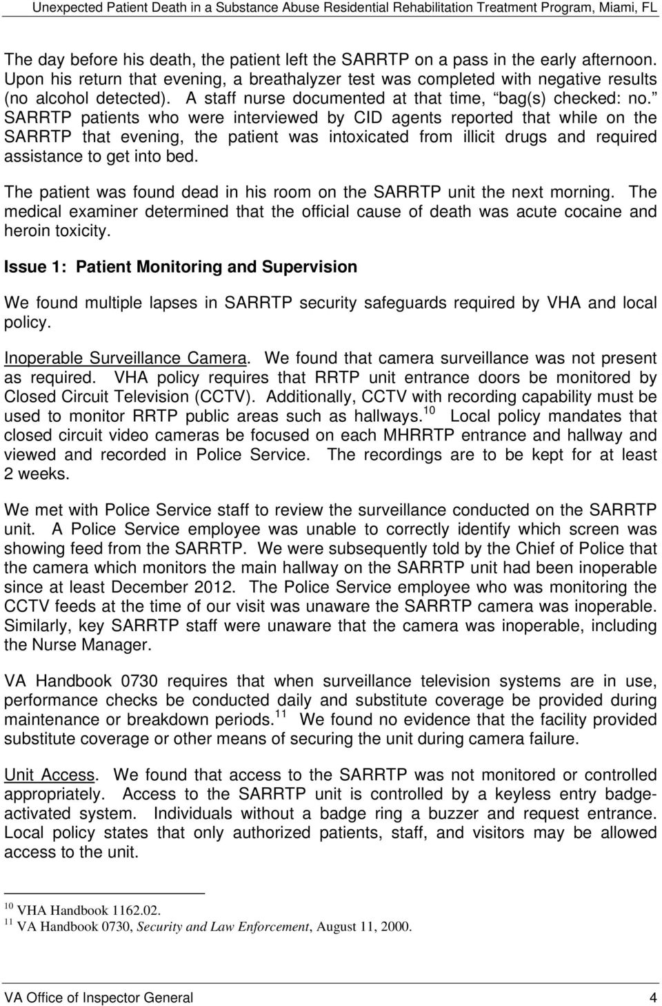 SARRTP patients who were interviewed by CID agents reported that while on the SARRTP that evening, the patient was intoxicated from illicit drugs and required assistance to get into bed.