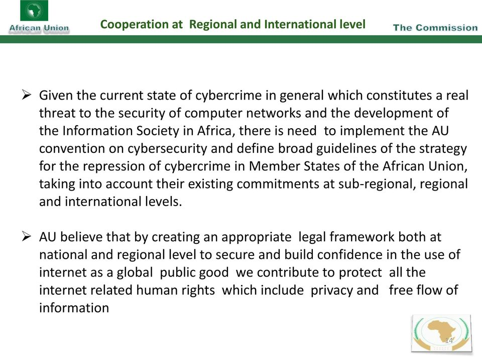 African Union, taking into account their existing commitments at sub-regional, regional and international levels.