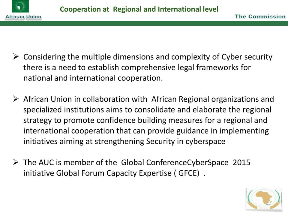 African Union in collaboration with African Regional organizations and specialized institutions aims to consolidate and elaborate the regional strategy to promote