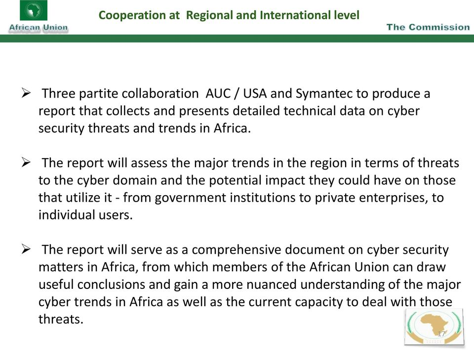 The report will assess the major trends in the region in terms of threats to the cyber domain and the potential impact they could have on those that utilize it - from government