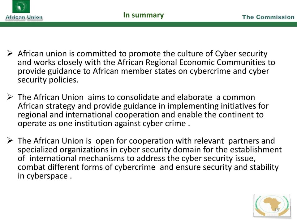 The African Union aims to consolidate and elaborate a common African strategy and provide guidance in implementing initiatives for regional and international cooperation and enable the