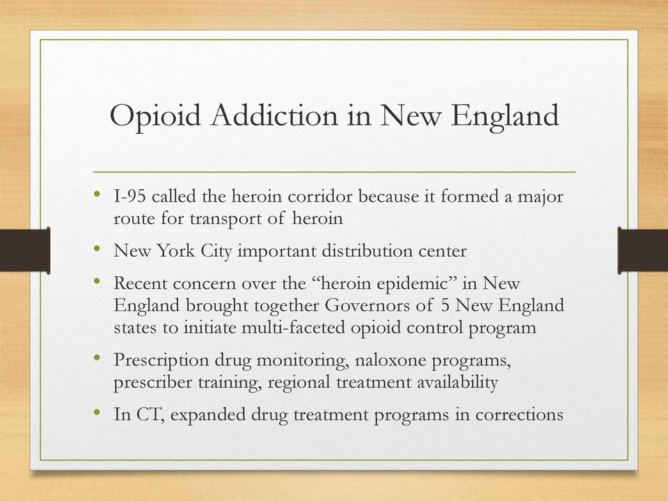 together Governors of 5 New England states to initiate multi-faceted opioid control program Prescription drug