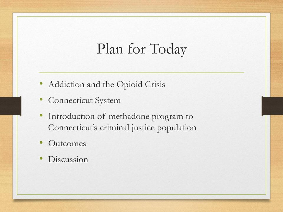 of methadone program to Connecticut s