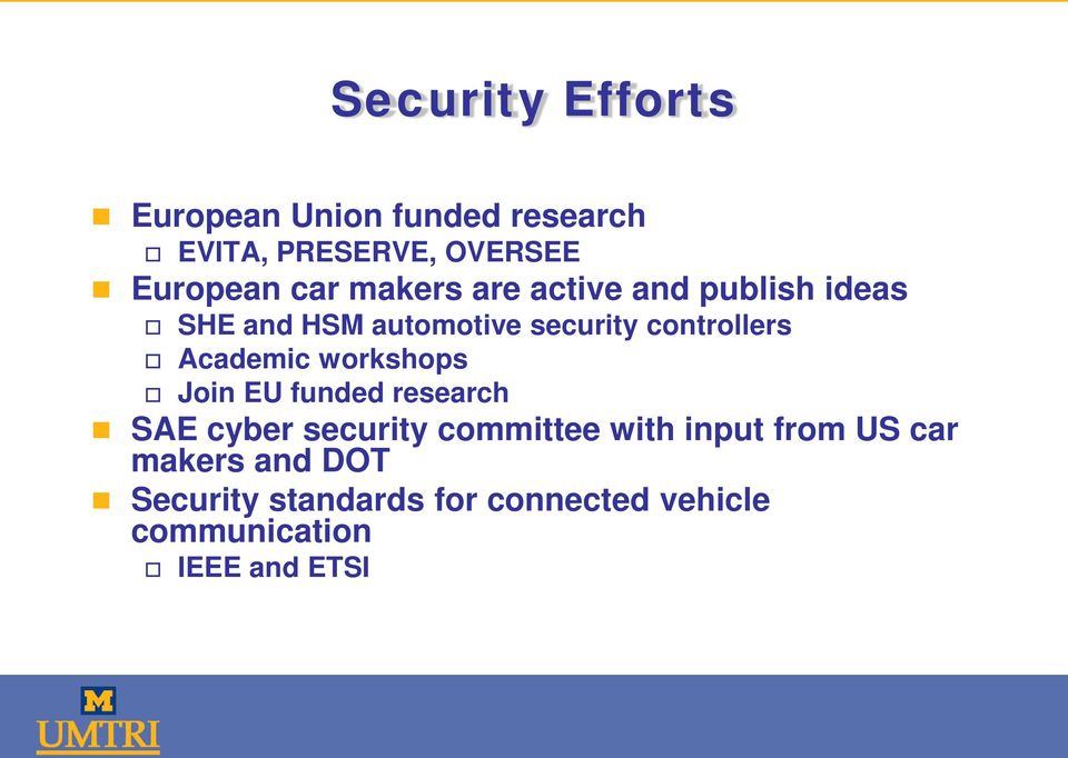 Academic workshops Join EU funded research SAE cyber security committee with input