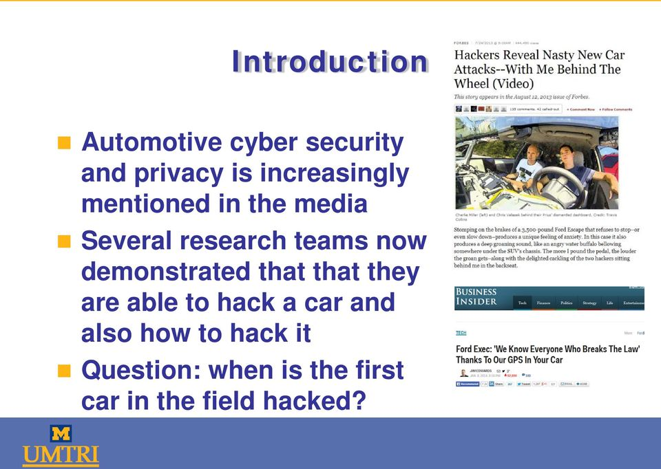 now demonstrated that that they are able to hack a car and