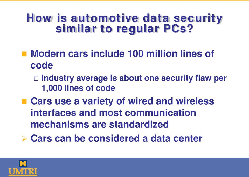 security flaw per 1,000 lines of code Cars use a variety of wired and