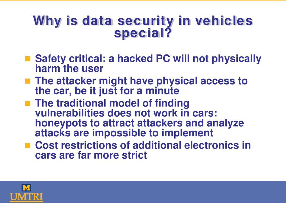 access to the car, be it just for a minute The traditional model of finding vulnerabilities does not