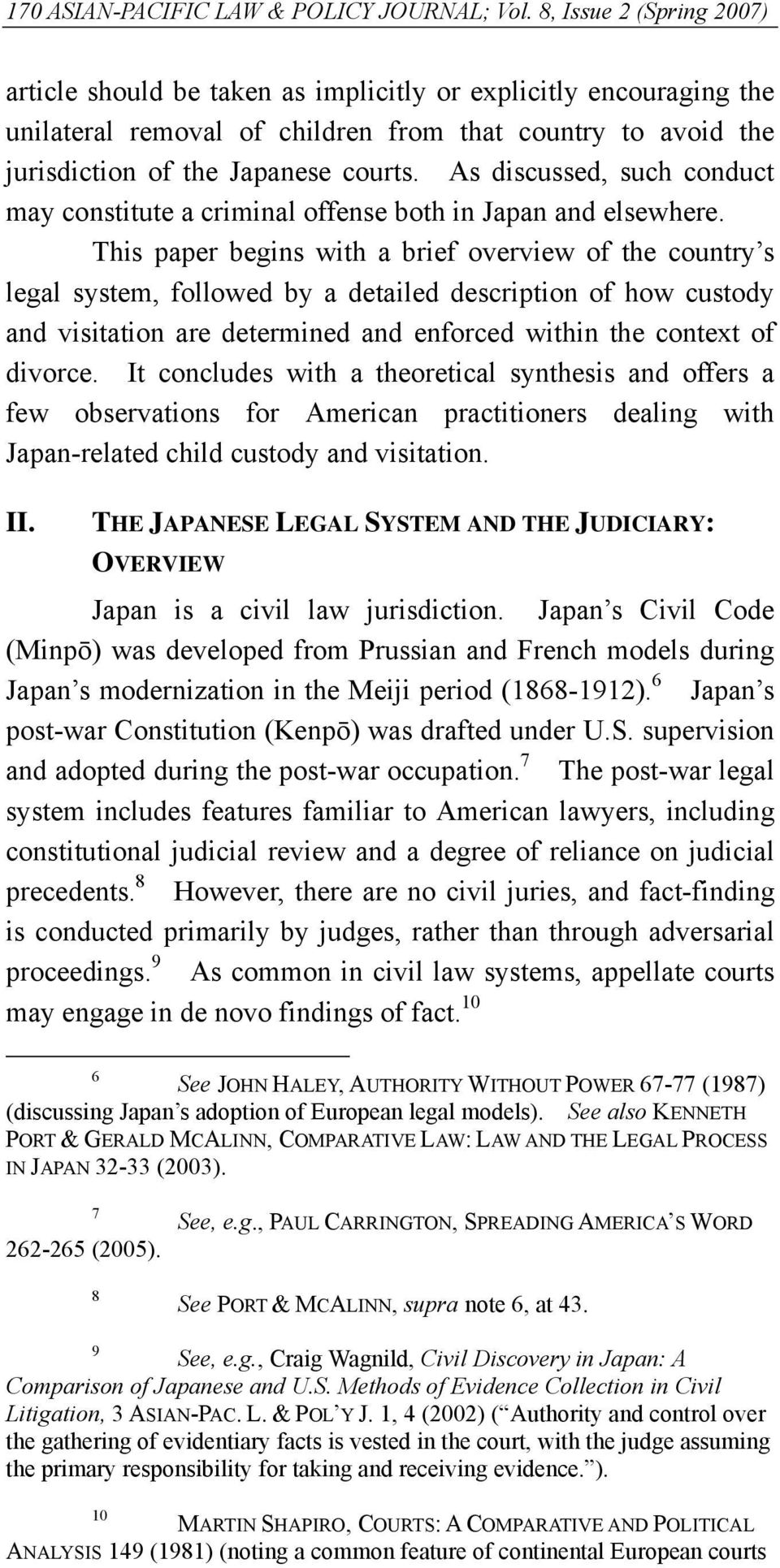 As discussed, such conduct may constitute a criminal offense both in Japan and elsewhere.