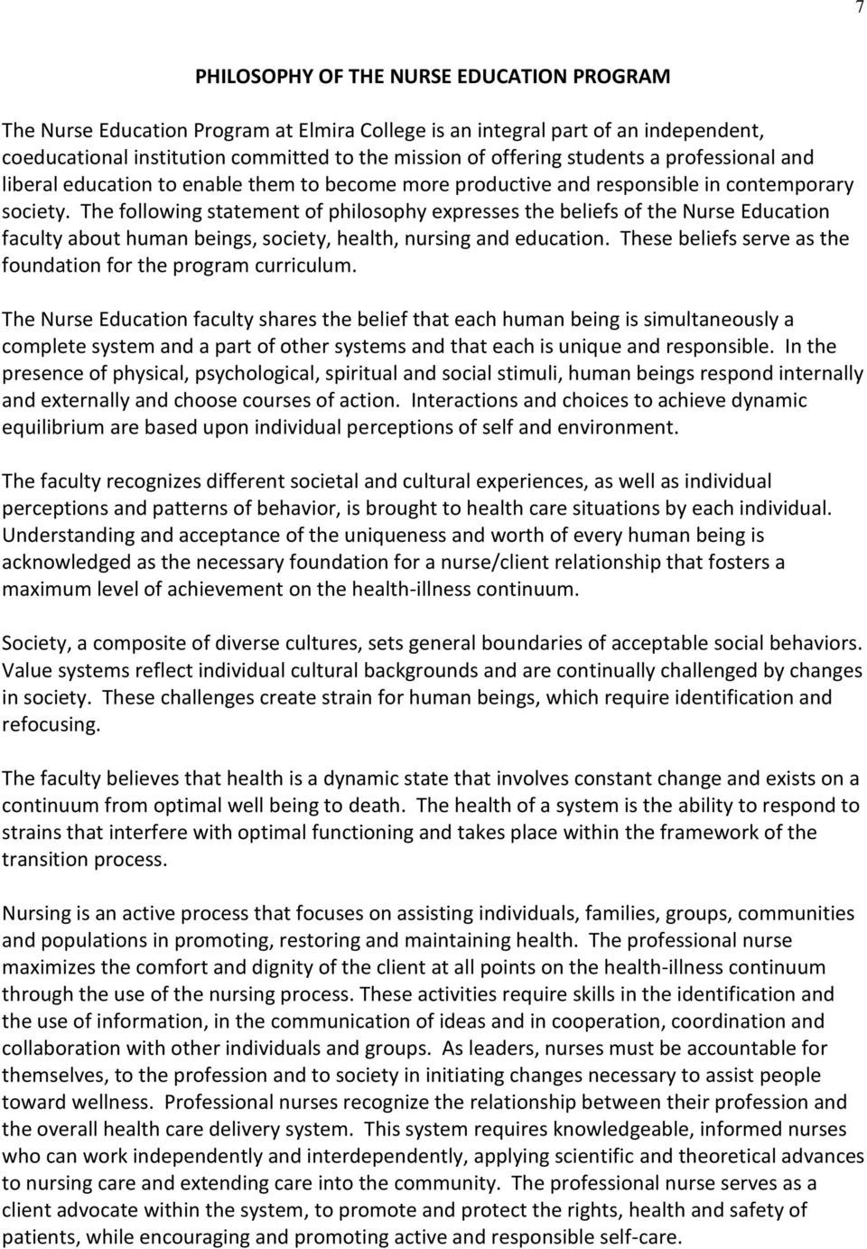 The following statement of philosophy expresses the beliefs of the Nurse Education faculty about human beings, society, health, nursing and education.
