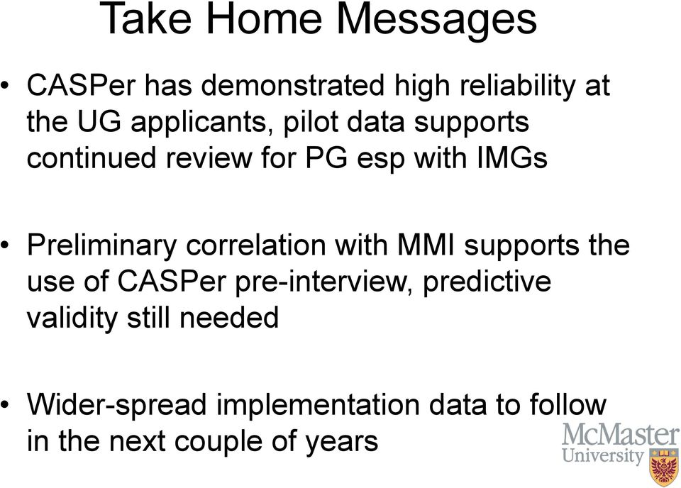 Preliminary correlation with MMI supports the use of CASPer pre-interview,