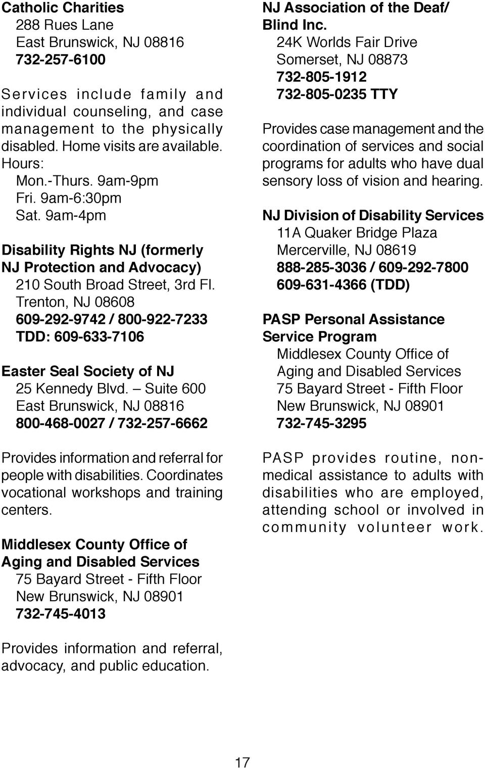 Trenton, NJ 08608 609-292-9742 / 800-922-7233 TDD: 609-633-7106 Easter Seal Society of NJ 25 Kennedy Blvd.