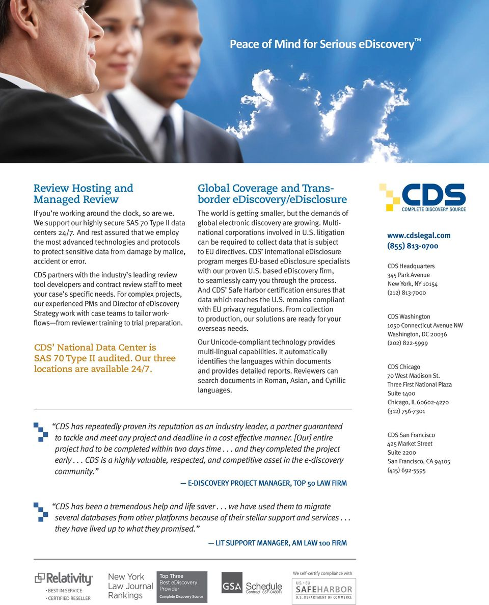 CDS partners with the industry s leading review tool developers and contract review staff to meet your case s specific needs.