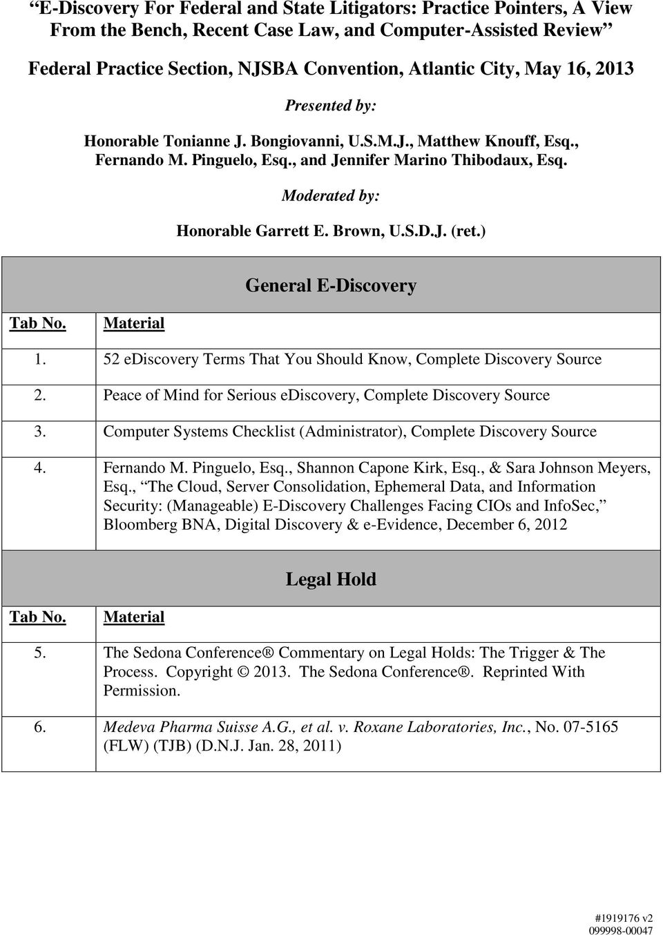 J. (ret.) General E-Discovery Tab No. Material 1. 52 ediscovery Terms That You Should Know, Complete Discovery Source 2. Peace of Mind for Serious ediscovery, Complete Discovery Source 3.